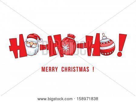 Merry Christmas greeting card with lettering Hohoho and Christmas symbols : Santa, ball, bag. Vector illustration.