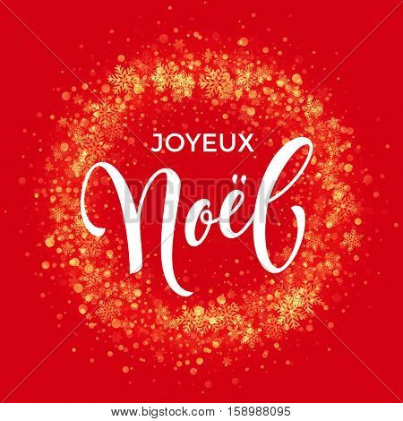 French Merry Christmas Joyeux Noel. Wreath ornament decoration of sparkle glitter golden snowflakes stars pattern. Red light glow vector. Christmas decorative calligraphy. Festive glittering gold snow