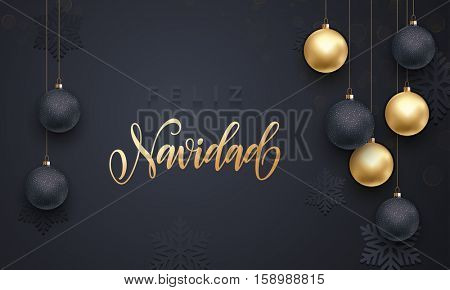 Spanish Merry Christmas Feliz Navidad. Premium luxury background for holiday greeting card. Golden decoration ornament with Christmas ball on vip black snowflake pattern. Gold calligraphy lettering
