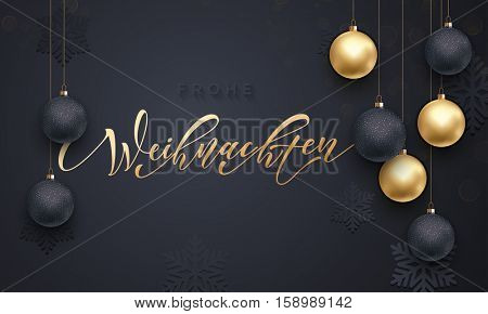 Christmas in Germany Frohe Weihnachten decorative vector greeting. German Christmas snow ball and snowflake golden decoration on luxury balck background. Premium calligraphy lettering