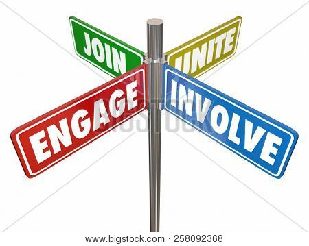 Engage Join Unite Involve 4 Way Signs 3d Illustration