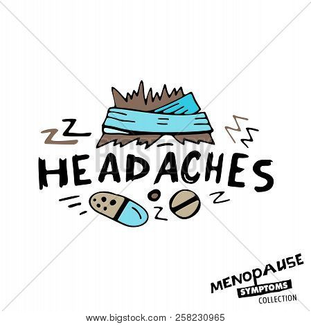 Headaches. Vector Illustration With Hand Drawn Lettering In Bright Colours Isolated On A White Backg