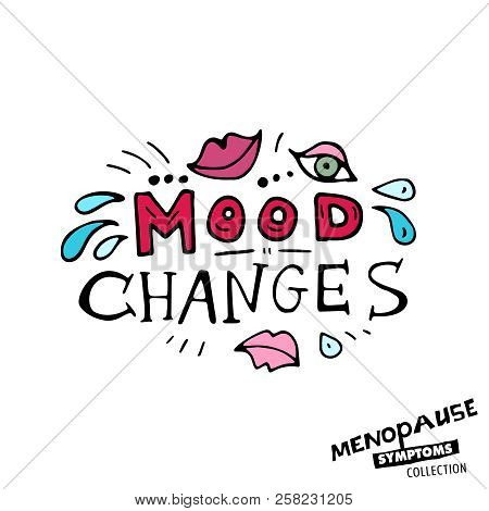 Mood changes. Vector illustration with hand drawn lettering in bright colours isolated on a white background. Menopause symptoms and physical changes collection. Women health concept poster