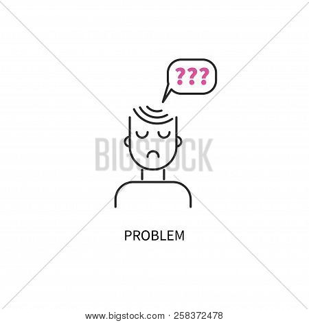 Icon Problem, Anxious Person, Difficult Situation, Vector Line With Bubble And Question