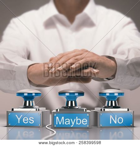 Hand About To Press Buzzers Where It Is Written Yes, No And Maybe. Quick Decision Making And Indecis