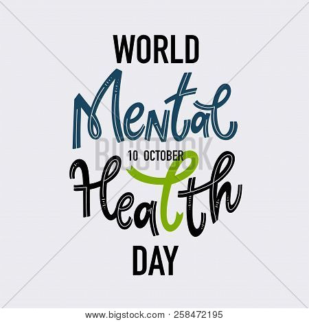World Mental Health Day. Motivational And Inspirational Quotes For Mental Health Day. Design For Pri