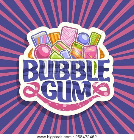 Vector Logo For Bubble Gum, White Sign With Pile Of Colorful Chewing Bubblegums And Fruit Gummy Cand