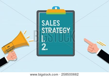 Conceptual Hand Writing Showing Sales Strategy. Business Photo Text Plan For Reaching And Selling To