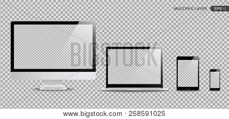 poster of Realistic Computer, Laptop, Tablet and Smartphone with transparent Wallpaper Screen Isolated on transparent. Set of Device Mockup Separate Groups and Layers. New Easily Editable Vector.