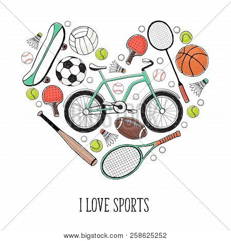 Collection Of Vector Sport Equipment. I Love Sports Illustration. Hand Drawn Sport Balls, Rackets, B