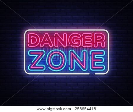 Danger Zone Neon Signs Vector Design Template. Danger Zone Neon Symbol, Light Banner Design Element
