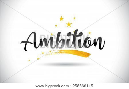 Ambition Word Text With Golden Stars Trail And Handwritten Curved Font Vector Illustration.