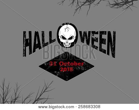 Halloween Background With Decorative Text Skull Trees And Date In Red