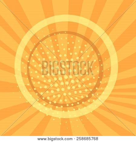 Pop Art Background, Orange. Rays Of The Sun Are Yellow And Circles. Retro Style, Comic Emulation. Pr