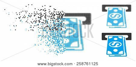 Cash Withdraw Icon In Fragmented, Pixelated Halftone And Entire Versions. Particles Are Composed Int