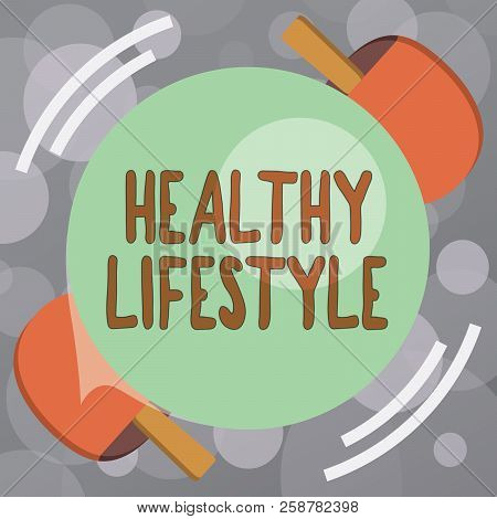 Text Sign Showing Healthy Lifestyle. Conceptual Photo Live Healthy Engage In Physical Activity And E