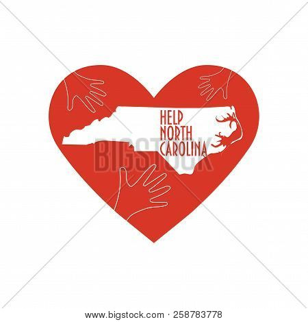 Vector Illustration: Helping Hands, Heart, North Carolina Map. Support For Volunteer, Charity Or Rel
