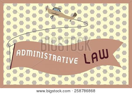 Word Writing Text Administrative Law. Business Concept For Body Of Rules Regulations Orders Created