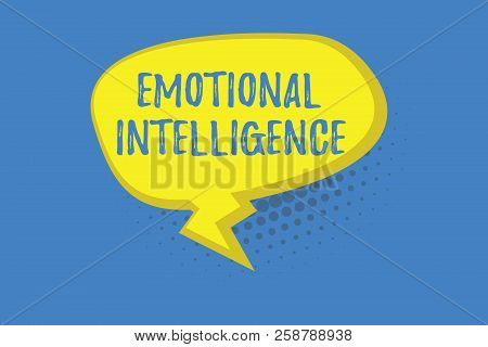 Word Writing Text Emotional Intelligence. Business Concept For Self And Social Awareness Handle Rela