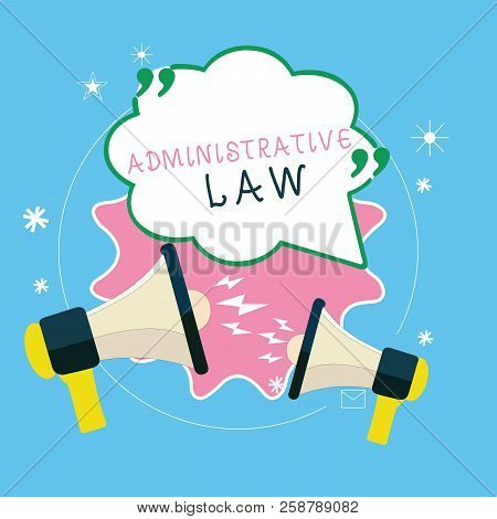 Writing Note Showing Administrative Law. Business Photo Showcasing Body Of Rules Regulations Orders