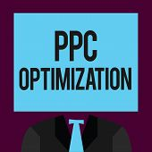 Writing note showing Ppc Optimization. Business photo showcasing Enhancement of search engine platform for pay per click poster