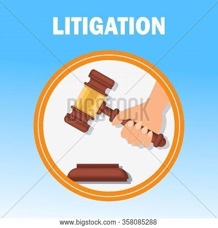 Litigation Court Procedure Flat Banner Template. Hand Holding Wooden Gavel Isolated Illustration. Ju