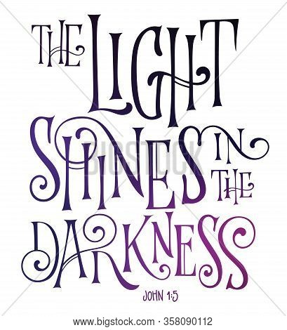 The Light Shines In The Darkness - Hand Drawn Bible Quote Isolated Lettering Design. Psalm Biblical