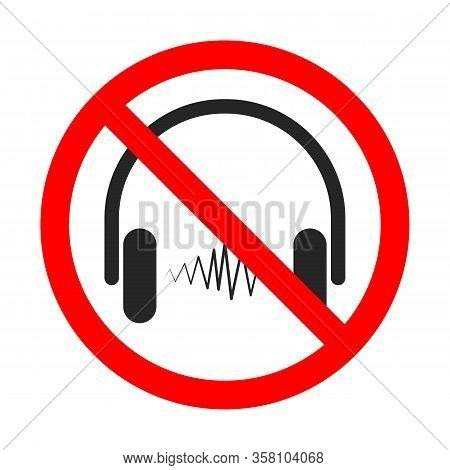 No Headphones Sign On White Background. Headphones Is Forbidden. No Headphones Icon. Red Prohibition