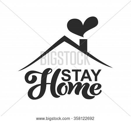 Stay At Home. Hand Drawn Lettering. Vector Motivational Slogan. Inspirational Quote. Modern Calligra