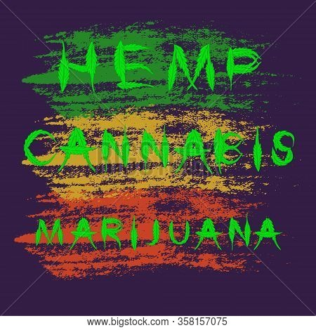 Words Hemp, Cannabis And Marijuana Made By Arranging Brightly Green Leaves. Textured Substrate Made