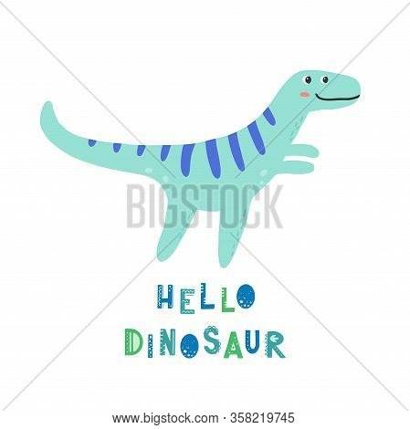 Cute Dinosaur With Lettering Hello Dinosaur For Kids, Baby T-shirt, Greeting Card Design. Funny Litt