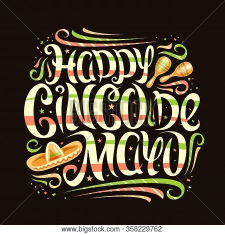 Vector Greeting Card For Cinco De Mayo, Decorative Placard With Curly Calligraphic Font, Art Design