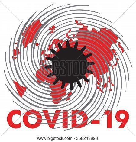 covid 19. Coronovirus On Planet Earth Stop Red Coronovirus On Planet Earth, Font Poster With Red Fo