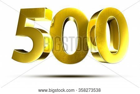 3d Illustration Numbers 500 Gold Isolated On A White Background.(with Clipping Path)