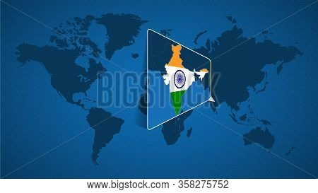 Detailed World Map With Pinned Enlarged Map Of India And Neighboring Countries. India Flag And Map.
