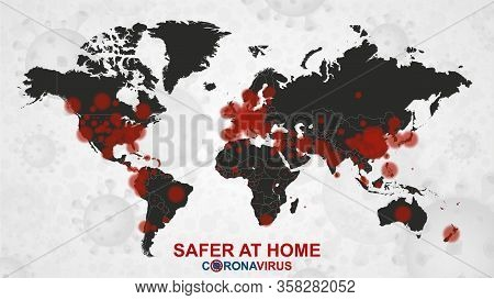 Safer At Home, Coronavirus Cases On World Map. Infographic Covid-19 Spread Around The World. Vector