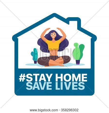 Stay At Home, Save Lives. Social Media Campaign Aimed At Preventing The Spread Of The Covid-19 Coron