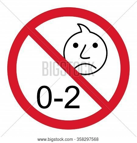 Prohibition No Baby For 0-2 Sign. Not Suitable For Children Under 2 Years Vector Icon