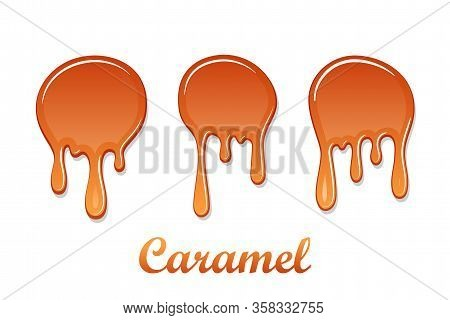 Caramel Drop 3d Set. Realistic Caramel, Melted Sauce. Flow Liquid Isolated On White Background. Oran