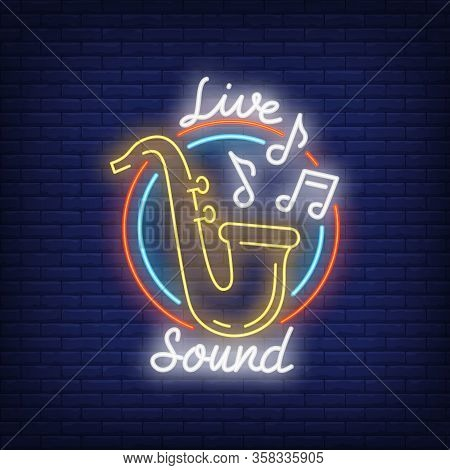Live Sound Neon Sign. Saxophone With Music Notes In Round Frame On Brick Wall. Night Bright Advertis