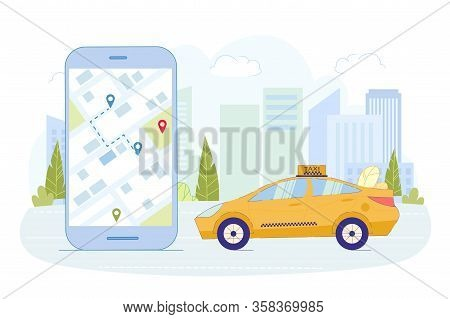 Convenient Application For Viewing Path Taxi Car. Transport For Carry Customers Moves Along City Roa