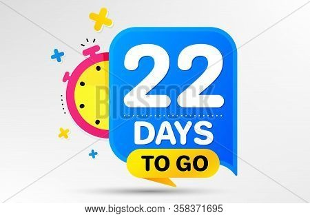 Countdown Left Days Banner With Timer. Twenty Two Days Left Icon. 22 Days To Go Sign. Sale Announcem