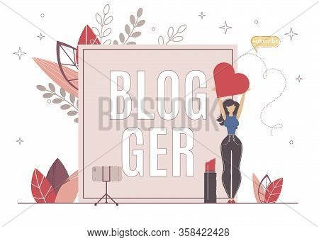 Blogger Gaining Viewers Love By Good Information. Beauty Blogger Girl Holding Heart In Hand, Next To