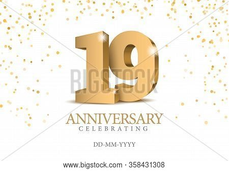 Anniversary 19. Gold 3d Numbers. Poster Template For Celebrating 19th Anniversary Event Party. Vecto