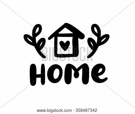 Home Sweet Home. Typography Cozy Design For Print To Poster, T Shirt, Banner, Card, Textile. Calligr