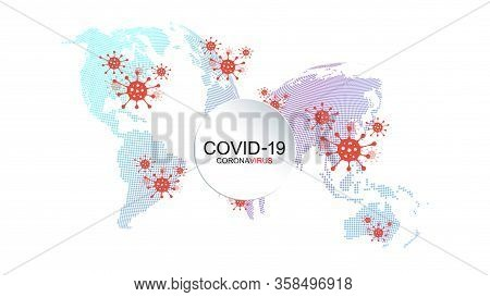 Map Of Pandemia Spread Coronavirus, Mers-cov, Covid-19, Novel Coronavirus, 2019-ncov. Global Outbrea
