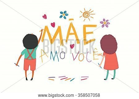 Mothers Day Card With Cute Cartoon Kids, Girl And Boy, Drawing With Crayons, Portuguese Text Mae Amo