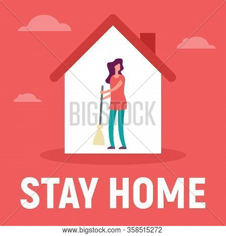 Woman In The House Is Inside Make Cleaning. Vector Concept With Man On Quarantine And Self Isolation