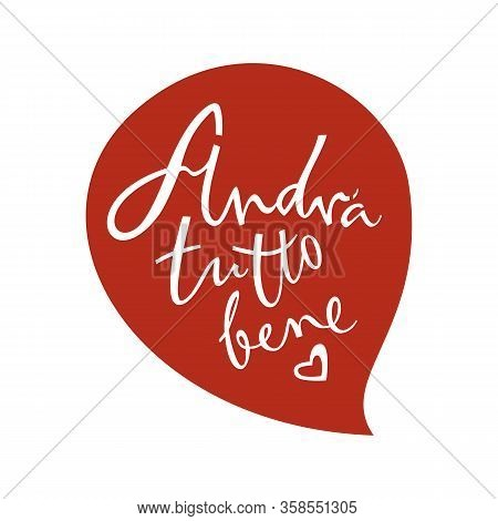 Andrà Tutto Bene Vector Lettering In Italian Everything Will Be Fine Set