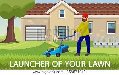 Cartoon Flat Inscription Launcher Of Your Lawn. Man Mows Grass With Cordless Lawn Mower. Mobile Easy